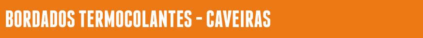 Bordados Termocolantes Caveiras